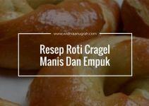 Resep Roti Cragel Manis Dan Empuk