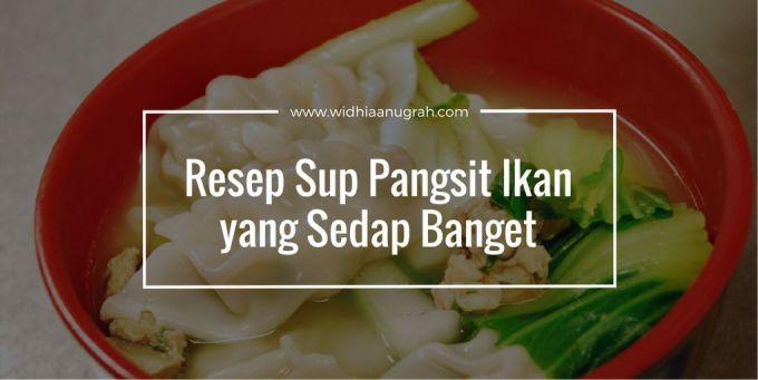 Resep Sup Pangsit Ikan yang Sedap Banget