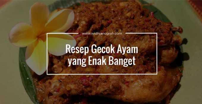 Resep Gecok Ayam yang Enak Banget