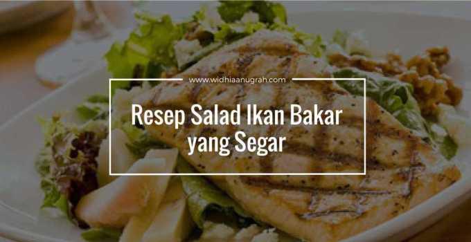 Resep Salad Ikan Bakar yang Segar