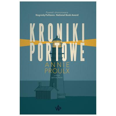 """""""Kroniki Portowe"""" Annie Proulx - najlepsze tłumaczenie książki 2018"""