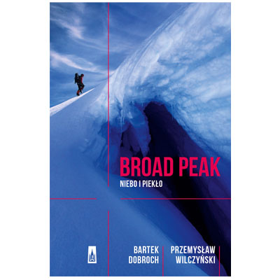 """""""Broad Peak. Niebo i piekło"""" Bartek Dobroch i Przemysław Wilczyński"""