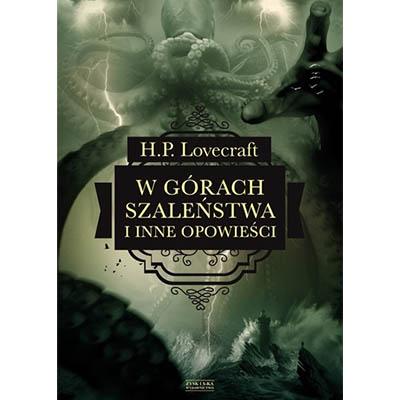 """Co kryje się pod lodem? - """"W górach szaleństwa i inne opowieści"""" H.P. Lovecraft"""