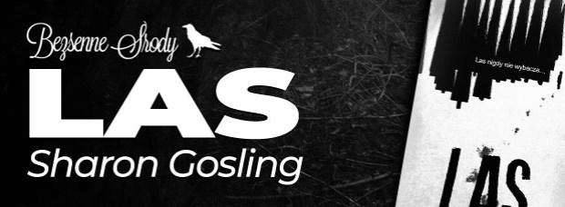 """Las"" Sharon Gosling, przeł. Mateusz Rulski-Bożek"