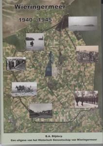 Het boek Wieringermeer 1940 1945 is geschreven door B.A. Blijdorp en in 2007 uitgegeven door het Historisch Genootschap Wieringermeer