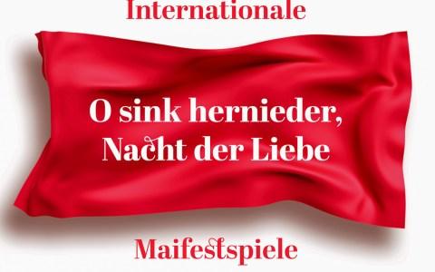 Internationale Maifestspiele: O sink hernieder, Nacht der Liebe