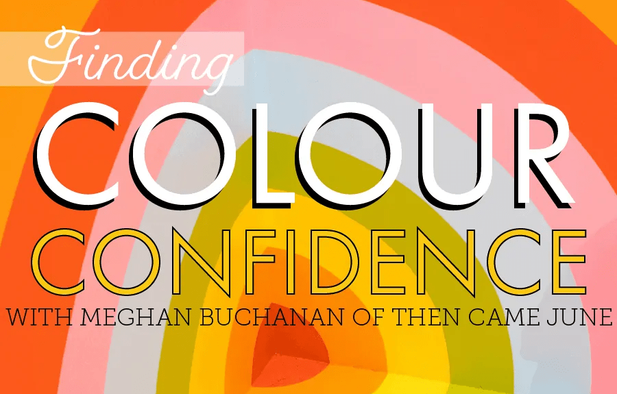 Finding Colour Confidence with Then Came June