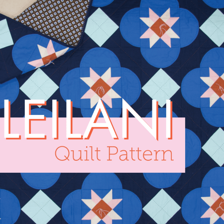 Wife-made Leilani Quilt Pattern