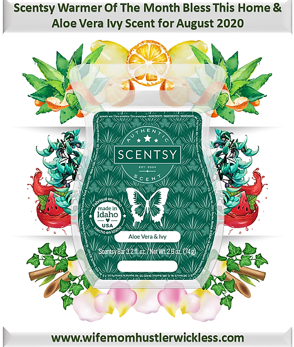 Scentsy Warmer Of The Month Bless This Home & Aloe Vera Ivy Scent for August 2020