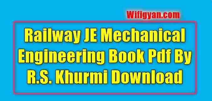 Railway JE Mechanical Engineering Book Pdf by R S  Khurmi