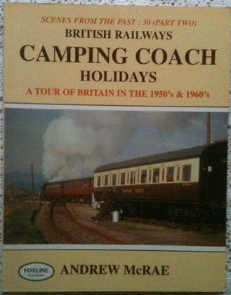 'Scenes from the Past: British Rail Camping Coach Holidays' Scarce