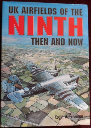 UK Airfields of the Ninth: Then and Now