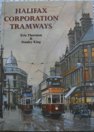 Halifax Corporation Tramways - Eric Thornton & Stanley King - Signed