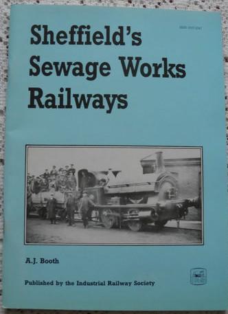 Sheffield's Sewage Works Railways - A. J. Booth - Very Scarce