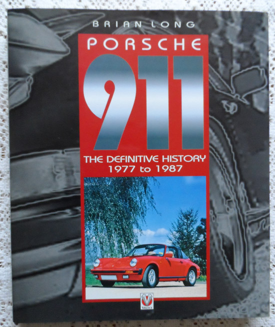 Porsche 911: A Definitive History 1977 to 1987 by Brian Long