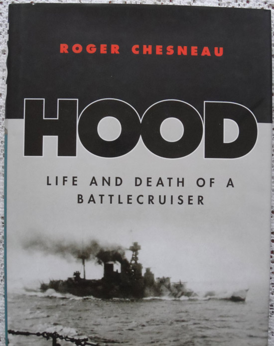 Hood: Life and Death of a Battlecruiser by Roger Chesneau