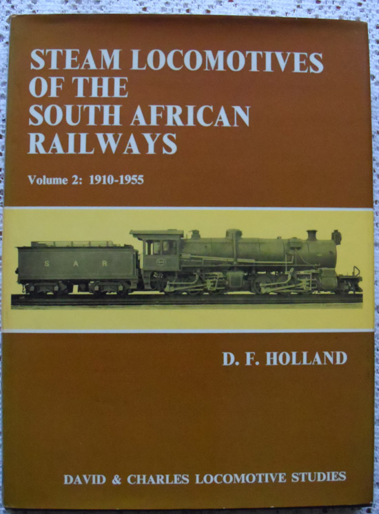 Steam Locomotives of the South African Railways Volume 2: 1910-1955 by D. F. Holland