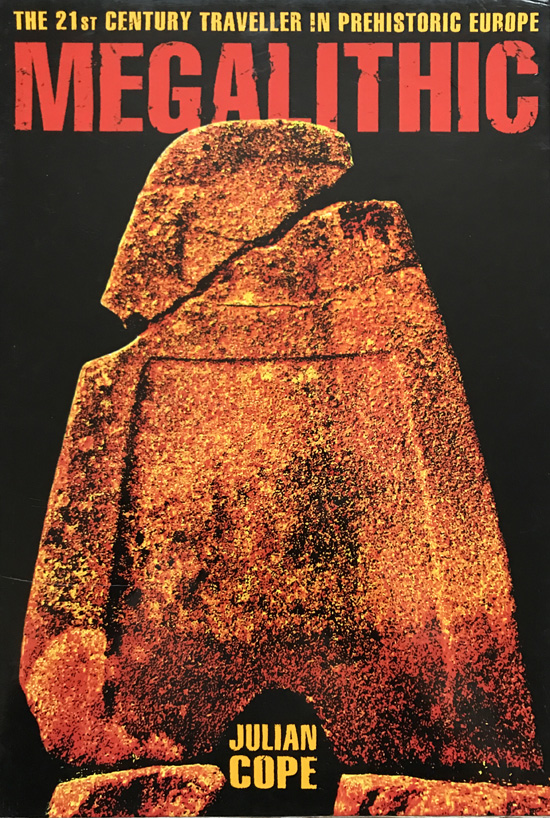 The Megalithic European: The 21st Century Traveller in Prehistoric Europe