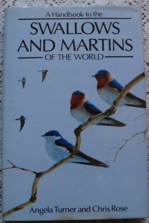 A Handbook to the Swallows and Martins of the World by Angela Turner and Chris Rose