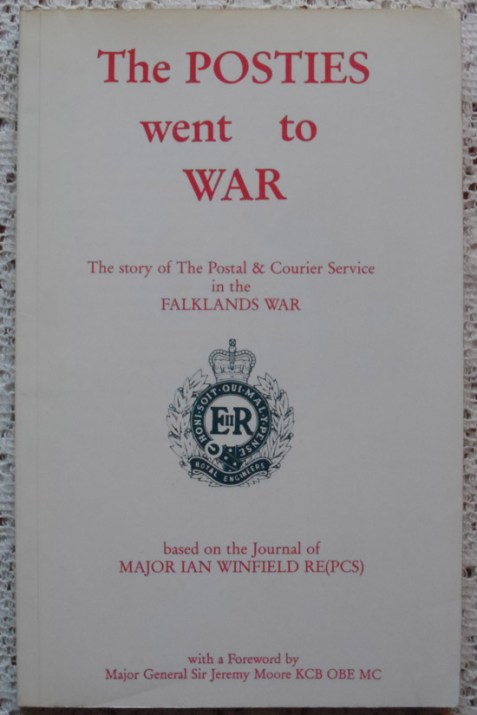 The Posties Went to War The Story of The Postal & Courier Service in the Falklands War by Ian Winfield