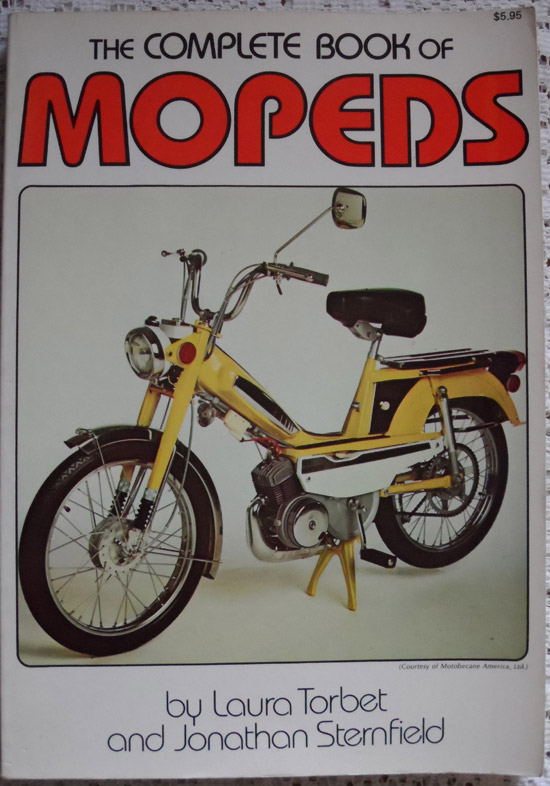 The Complete Book of Mopeds by Laura Torbet and Jonathan Sternfield