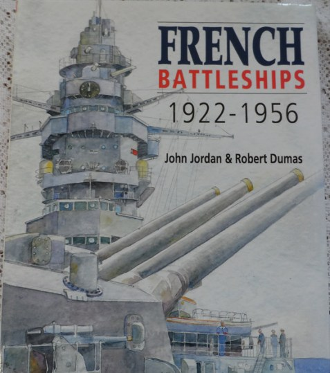 French Battleships 1922-1956 by John Jordan & Robert Dumas