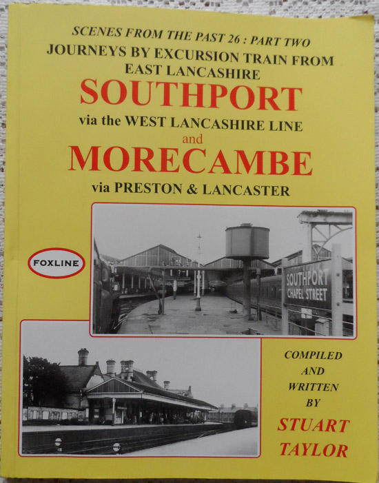 Journeys by Excursion Train from East Lancashire: Southport Via the West Lancashire Line and Morecambe Via Preston and Lancaster Pt. 2 (Scenes from the Past)