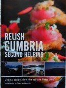 Relish Cumbria: Second Helpings - Original Recipes from the Region's Finest Chefs