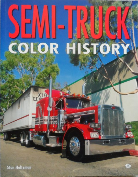 Semi-Truck: Color History By Stan Holtzman