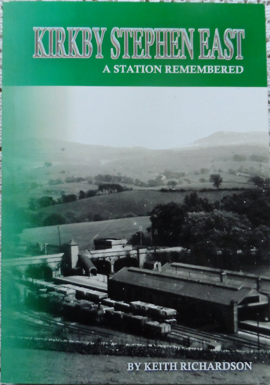 Kirkby Stephen East: A Station Remembered by Keith Richardson