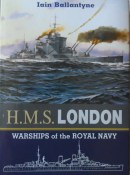 Warships of the Royal Navy: HMS London By Iain Ballantyne