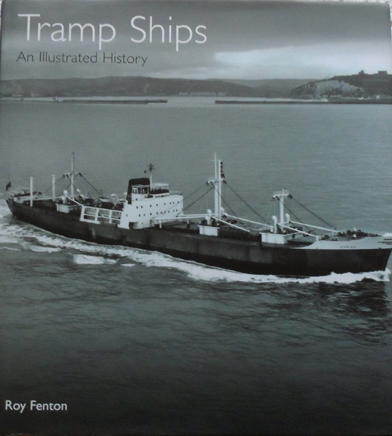 Tramp Ships: An Illustrated History By Roy Fenton