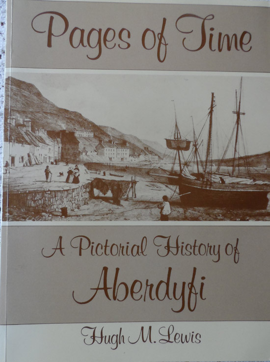 Pages of Time: A Pictorial History of Aberdyfi By Hugh M. Lewis - Signed