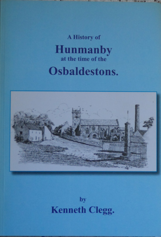 A History of Hunmanby at the Time of the Osbaldestons By Kenneth Clegg