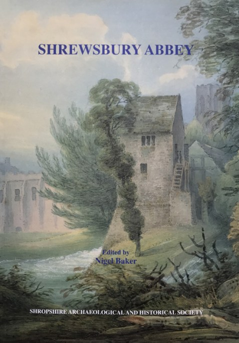 Shrewsbury Abbey: Studies in Archaeology and History of an Urban Abbey