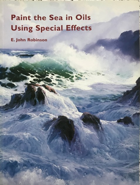 Paint the Sea in Oils Using Special Effects By E. John Robinson