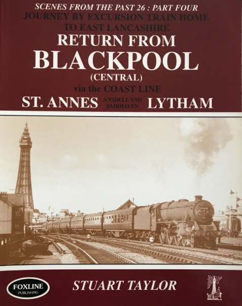 Scenes From the Past 26: Part 4 - Journey By Excursion Train Home to East Lancashire: Return from Blackpool (Central)