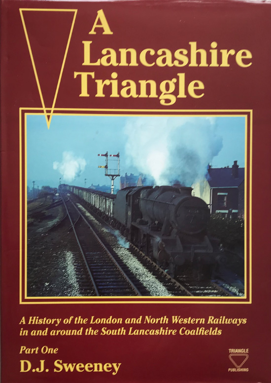 A Lancashire Triangle: History of the London and North Western Railways in the South Lancashire Coalfield Part One