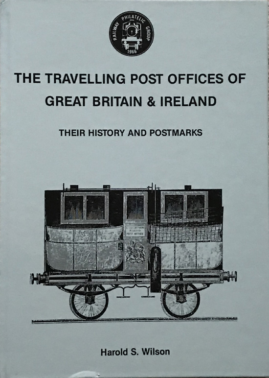 Travelling Post Offices of Great Britain and Ireland: Their History and Postmarks