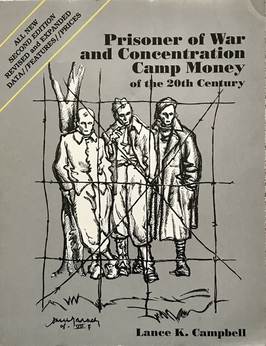 Prisoner of War and Concentration Camp Money By Lance K. Campbell