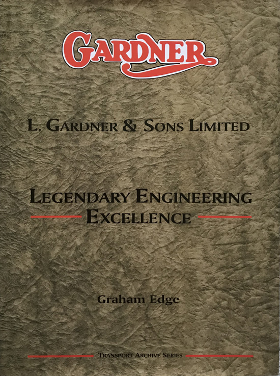 L.Gardner and Sons Limited: Legendary Engineering Excellence (Transport Archives Series)