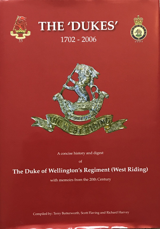 The Dukes 1702-2006: A Concise History of the Duke of Wellington's Regiment (West Riding)