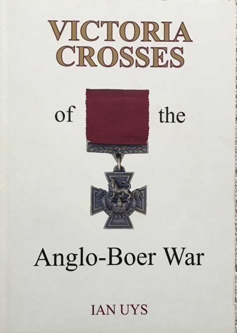 Victoria Crosses of the Anglo-Boer War By Ian Uys