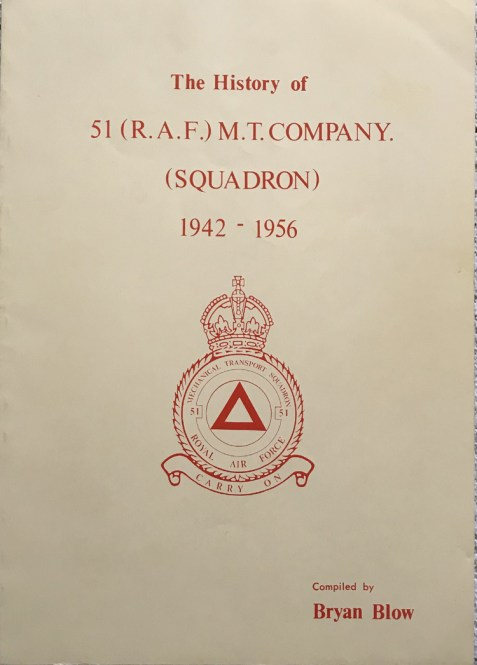The History of 51 (R.A.F.) M.T. Company (Squadron) 1942-1956 By Bryan Blow