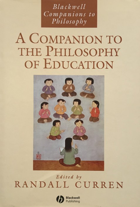 A Companion to the Philosophy of Education By Randall Curren