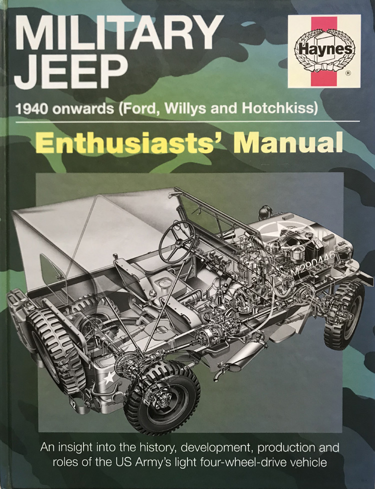 Military Jeep Haynes Enthusiasts Manual: 1940 onwards (Ford, Willys and Hotchkiss)