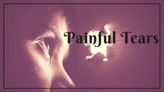 Painful tears