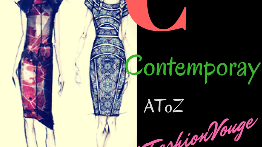 Contemporary fashion know what makes it more stylish
