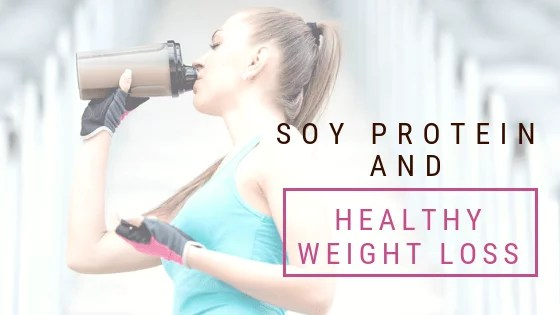 Soy Protein Just Not Induces Weight Loss But Also Maintains Good Health
