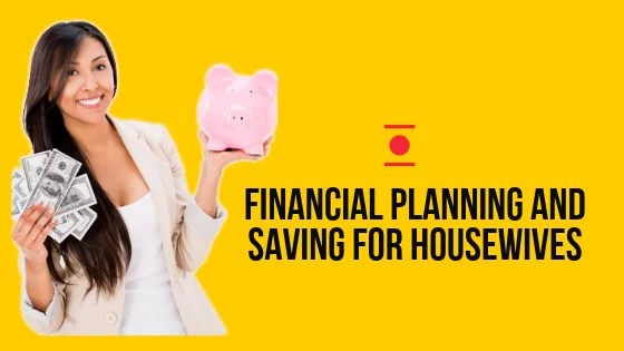 Financial planning and saving for housewives